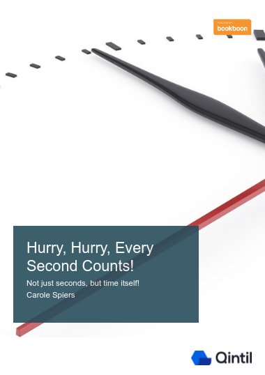 Hurry, Hurry, Every Second Counts!