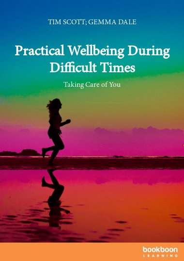 Practical Wellbeing During Difficult Times