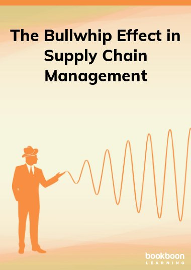 The Bullwhip Effect in Supply Chain Management