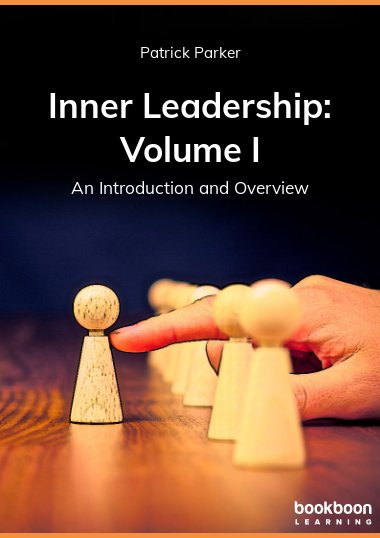 Inner Leadership: Volume I