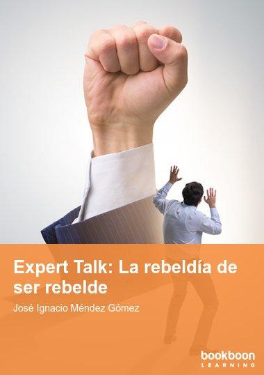 Expert Talk: La rebeldía de ser rebelde
