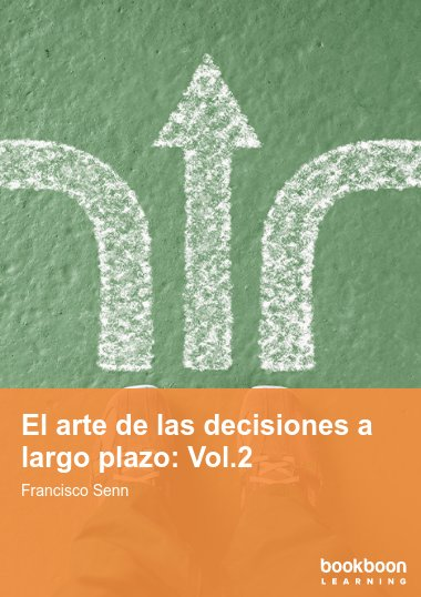 El arte de las decisiones a largo plazo: Vol.2