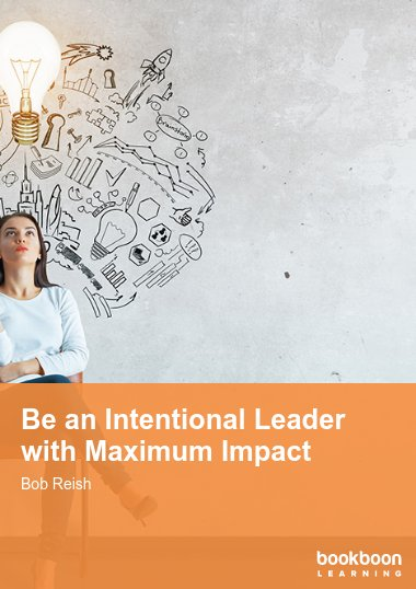 Be an Intentional Leader with Maximum Impact