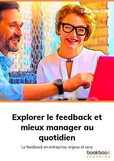 Explorer le feedback et mieux manager au quotidien