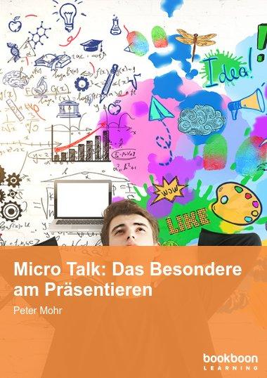 Micro Talk: Das Besondere am Präsentieren