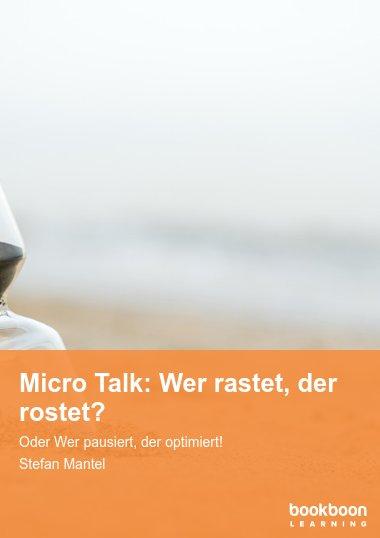 Micro Talk: Wer rastet, der rostet?