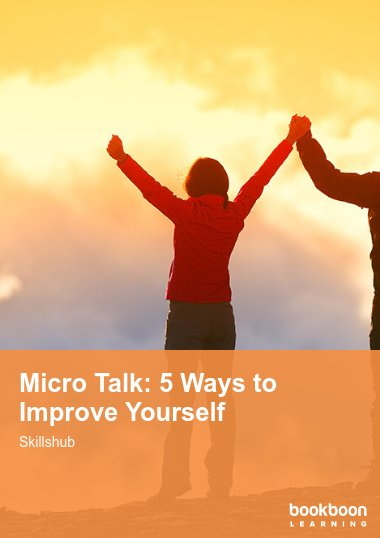 Micro Talk: 5 Ways to Improve Yourself