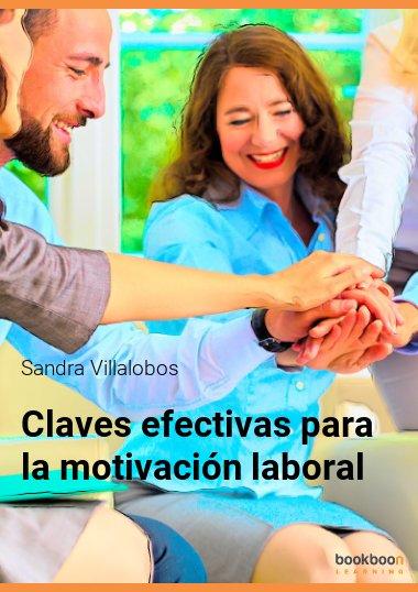Claves efectivas para la motivación laboral