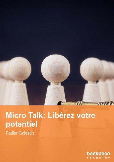Micro Talk: Libérez votre potentiel