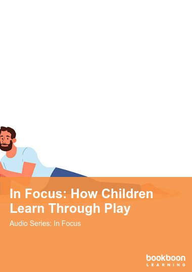 In Focus: How Children Learn Through Play