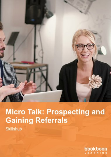 Micro Talk: Prospecting and Gaining Referrals
