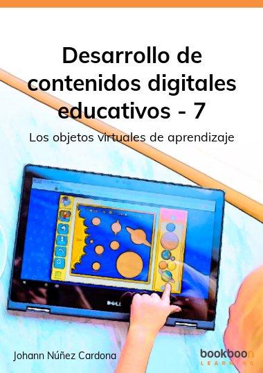 Desarrollo de contenidos digitales educativos – 7