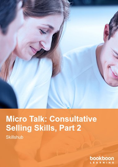 Micro Talk: Consultative Selling Skills, Part 2