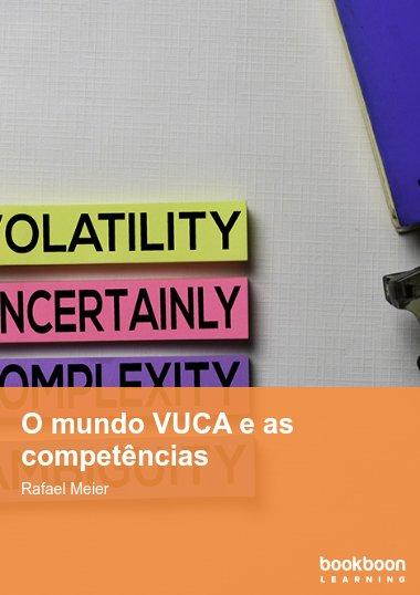 O mundo VUCA e as competências