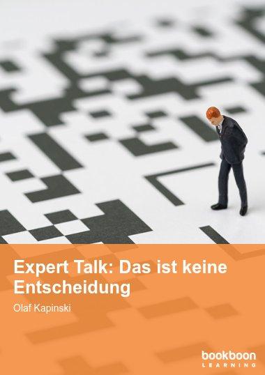 Expert Talk: Das ist keine Entscheidung