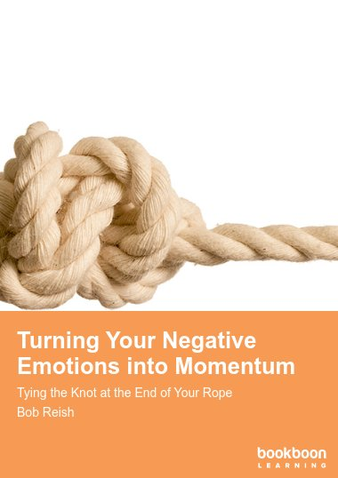 Turning Your Negative Emotions into Momentum