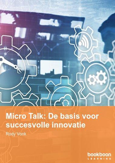 Micro Talk: De basis voor succesvolle innovatie