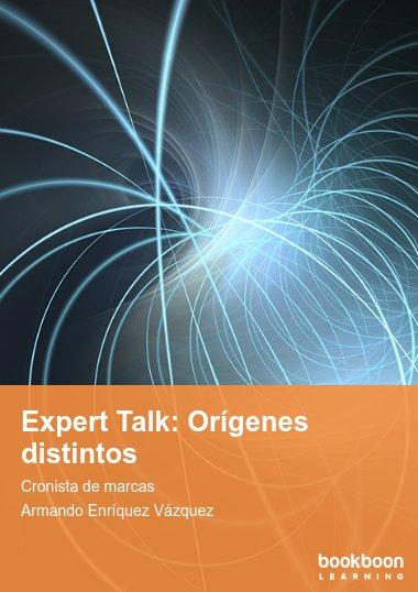 Expert Talk: Orígenes distintos