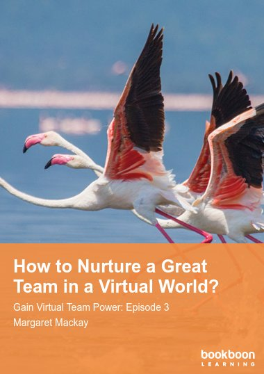 How to Nurture a Great Team in a Virtual World?