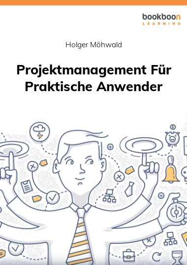 Projektmanagement Für Praktische Anwender