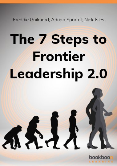 The 7 Steps to Frontier Leadership 2.0