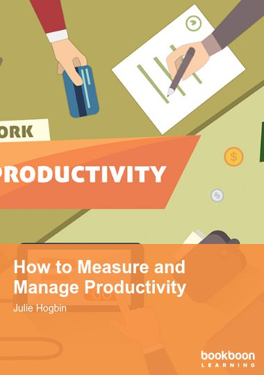 How to Measure and Manage Productivity