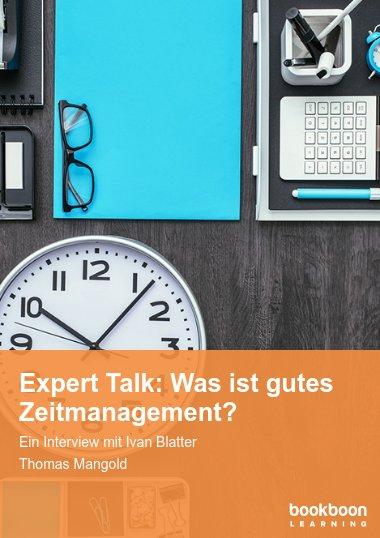 Expert Talk: Was ist gutes Zeitmanagement?
