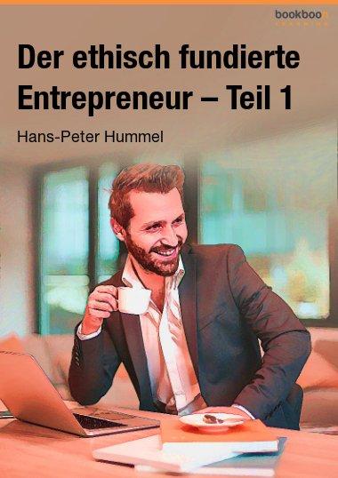 Der ethisch fundierte Entrepreneur – Teil 1
