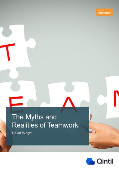The Myths and Realities of Teamwork