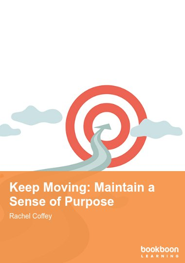 Keep Moving: Maintain a Sense of Purpose