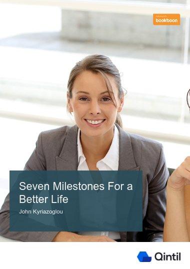 Seven Milestones For a Better Life