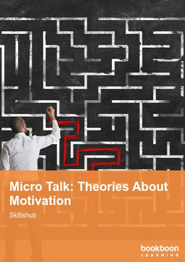Micro Talk: Theories About Motivation