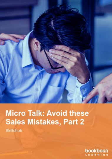 Micro Talk: Avoid these Sales Mistakes, Part 2
