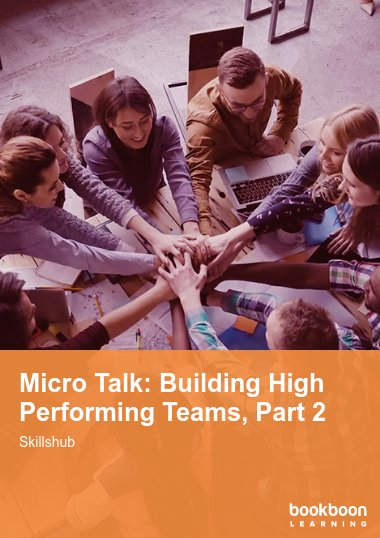 Micro Talk: Building High Performing Teams, Part 2