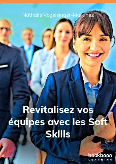 Revitalisez vos équipes avec les Soft Skills