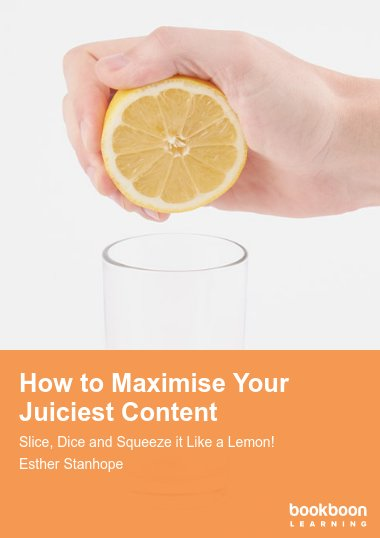 How to Maximise Your Juiciest Content
