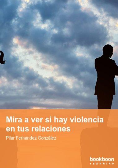 Mira a ver si hay violencia en tus relaciones