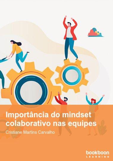 Importância do mindset colaborativo nas equipes