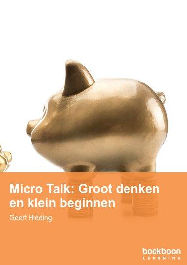 Micro Talk: Groot denken en klein beginnen