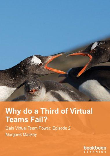 Why do a Third of Virtual Teams Fail?