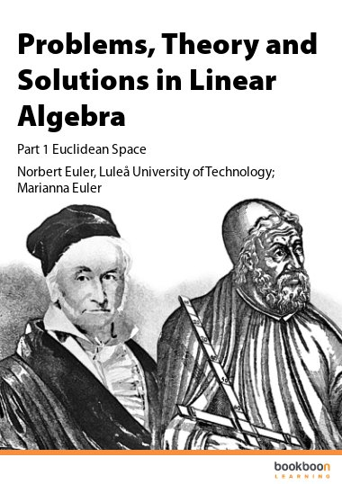 Problems, Theory and Solutions in Linear Algebra