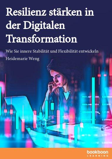 Resilienz stärken in der Digitalen Transformation