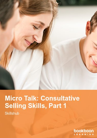 Micro Talk: Consultative Selling Skills, Part 1