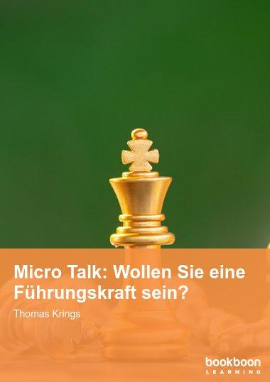 Micro Talk: Wollen Sie eine Führungskraft sein?