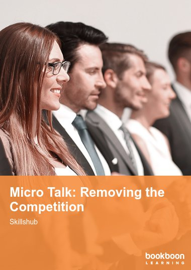 Micro Talk: Removing the Competition
