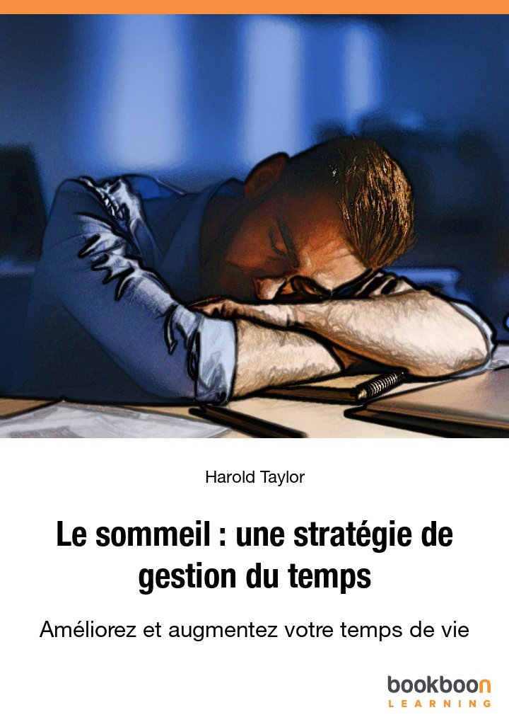 Le sommeil: une stratégie de gestion du temps