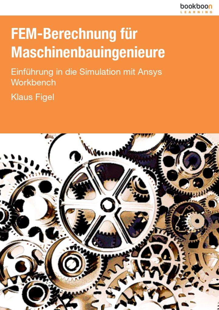 FEM-Berechnung für Maschinenbauingenieure
