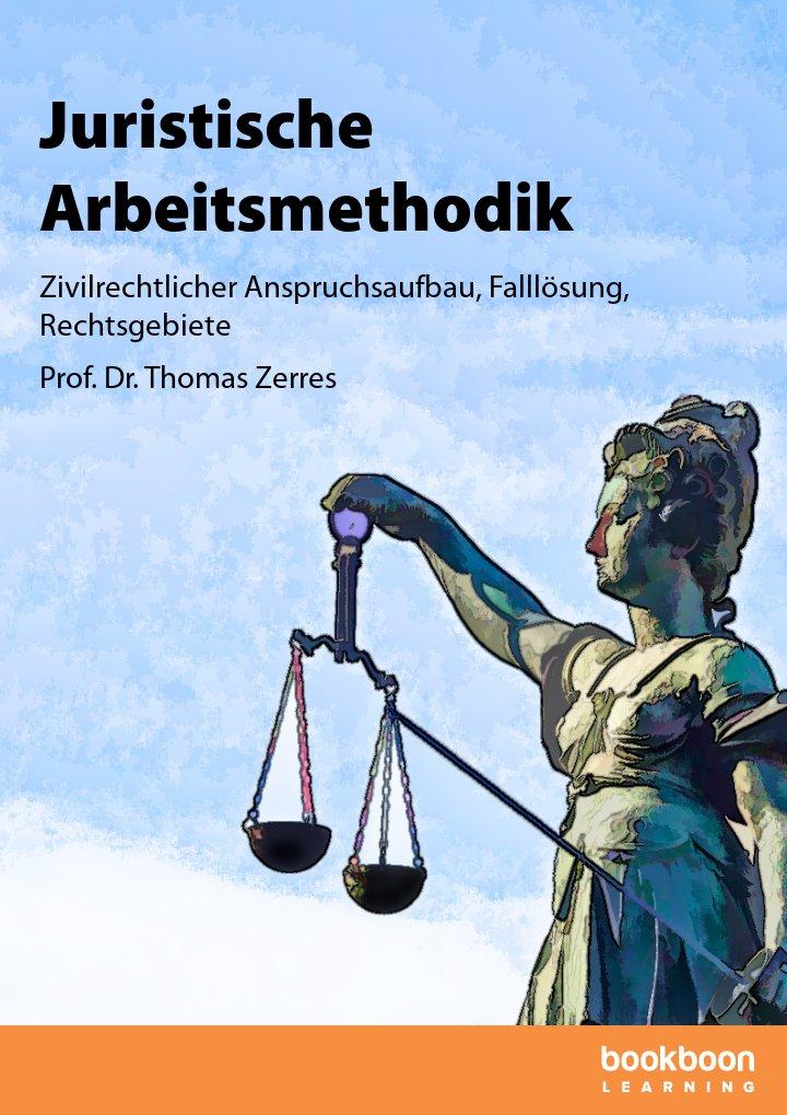 Grundlagen der juristischen Arbeitsmethodik
