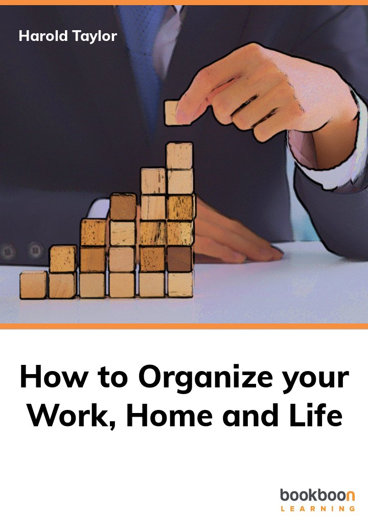 How to organize your work, home and life