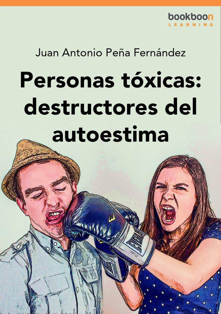 Personas tóxicas: destructores del autoestima